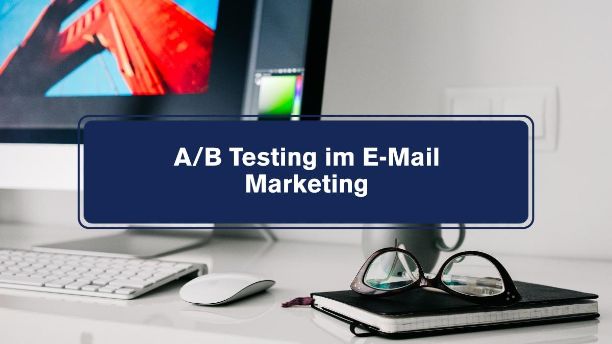 A/B Testing im E-Mail Marketing